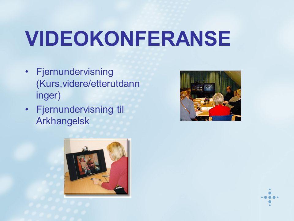 VIDEOKONFERANSE Fjernundervisning (Kurs,videre/etterutdann inger) Fjernundervisning til Arkhangelsk