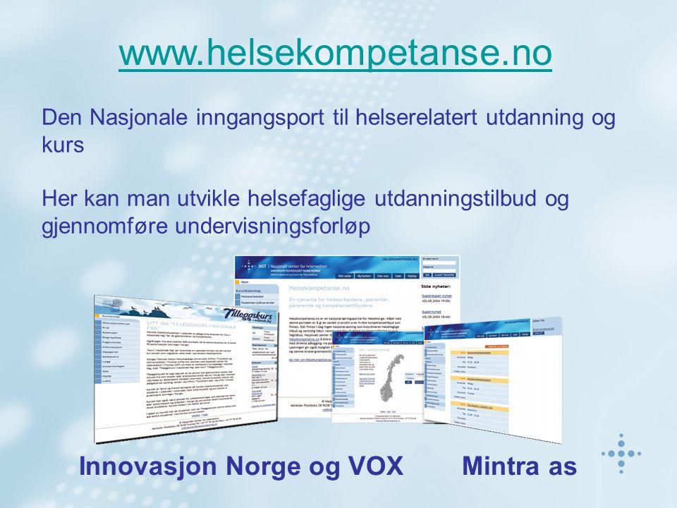 www.helsekompetanse.no Den Nasjonale inngangsport til helserelatert utdanning og kurs Her kan man utvikle helsefaglige utdanningstilbud og gjennomføre