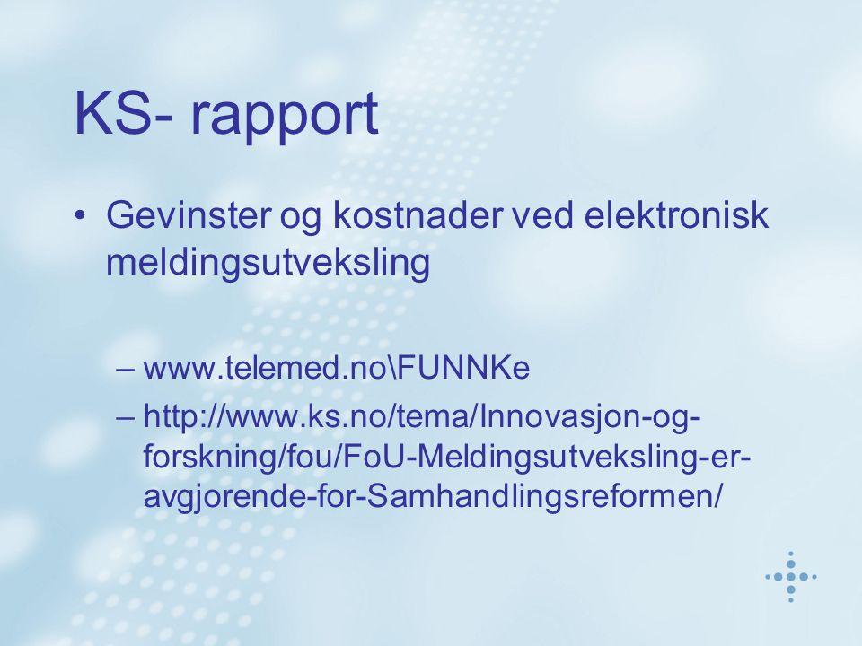 KS- rapport Gevinster og kostnader ved elektronisk meldingsutveksling –www.telemed.no\FUNNKe –http://www.ks.no/tema/Innovasjon-og- forskning/fou/FoU-Meldingsutveksling-er- avgjorende-for-Samhandlingsreformen/