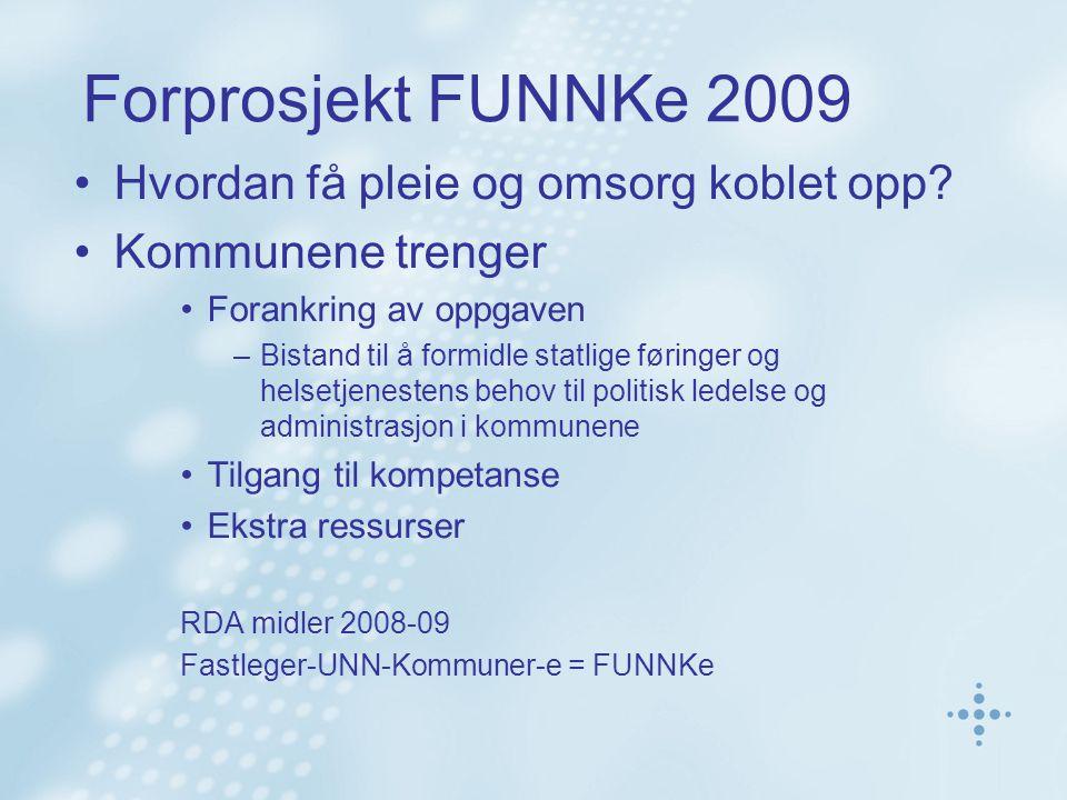Forprosjekt FUNNKe 2009 Hvordan få pleie og omsorg koblet opp.