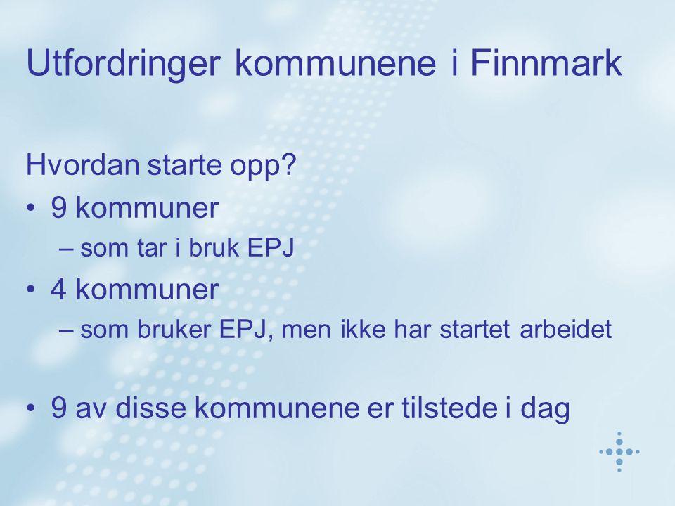 Utfordringer kommunene i Finnmark Hvordan starte opp.