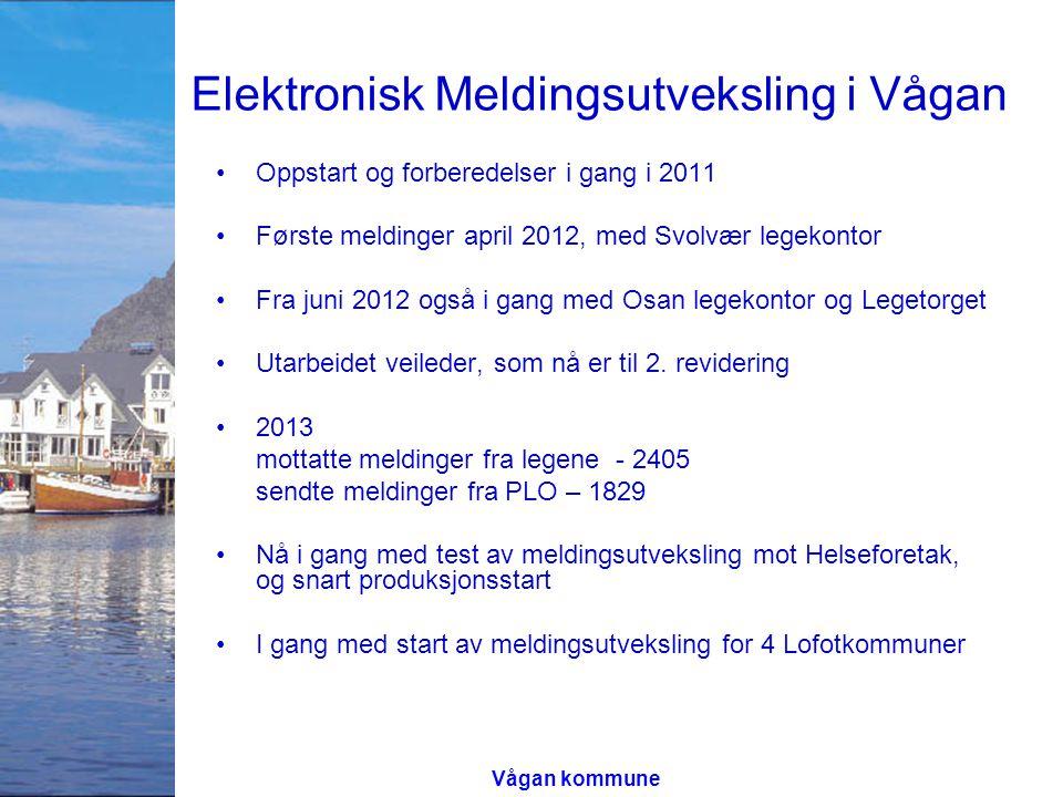 Elektronisk Meldingsutveksling i Vågan Oppstart og forberedelser i gang i 2011 Første meldinger april 2012, med Svolvær legekontor Fra juni 2012 også