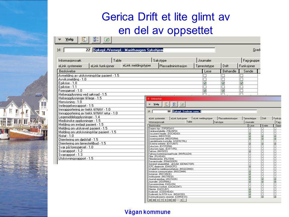 Gerica Drift et lite glimt av en del av oppsettet Vågan kommune