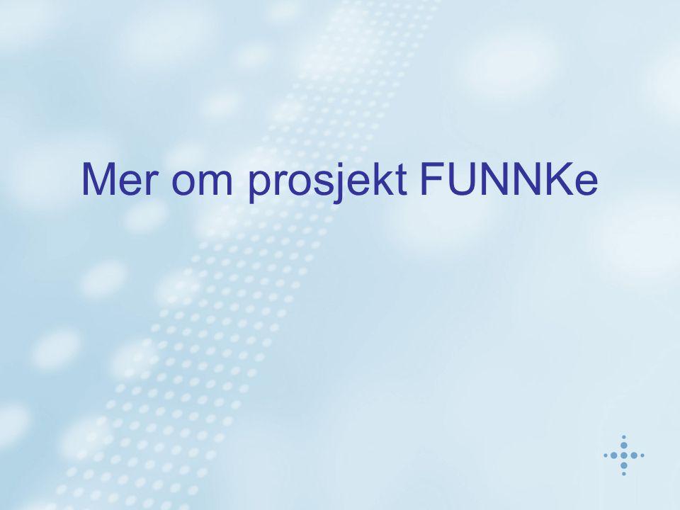 Mer om prosjekt FUNNKe