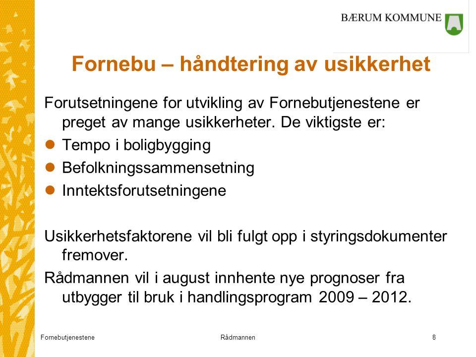 FornebutjenesteneRådmannen8 Fornebu – håndtering av usikkerhet Forutsetningene for utvikling av Fornebutjenestene er preget av mange usikkerheter.