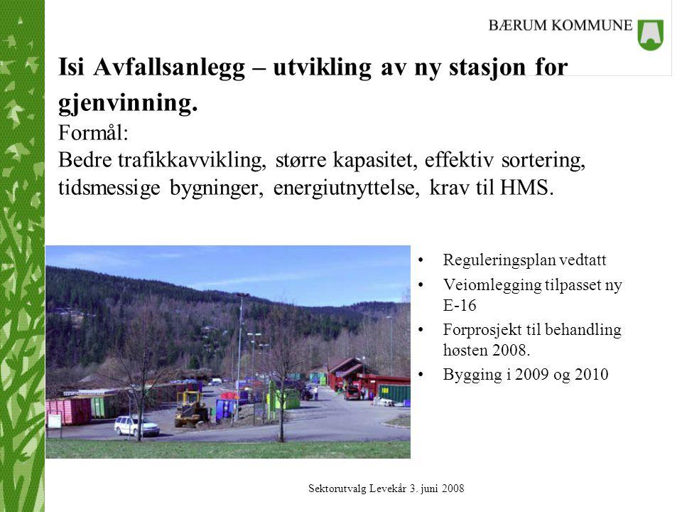 Sektorutvalg Levekår 3. juni 2008 Isi Avfallsanlegg – utvikling av ny stasjon for gjenvinning.