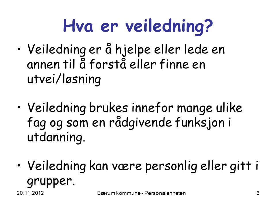 20.11.2012 Bærum kommune - Personalenheten 37 Vurdering Vurdering = Fastsette verdien på noe –skal bidra til vekst, at lærlingen når sine mål.