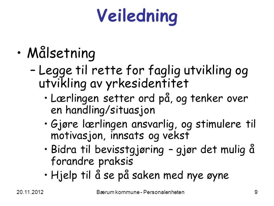 20.11.2012 Bærum kommune - Personalenheten 40 Kjennetegn på måloppnåelse Læringsmål - Hva skal vurderes.