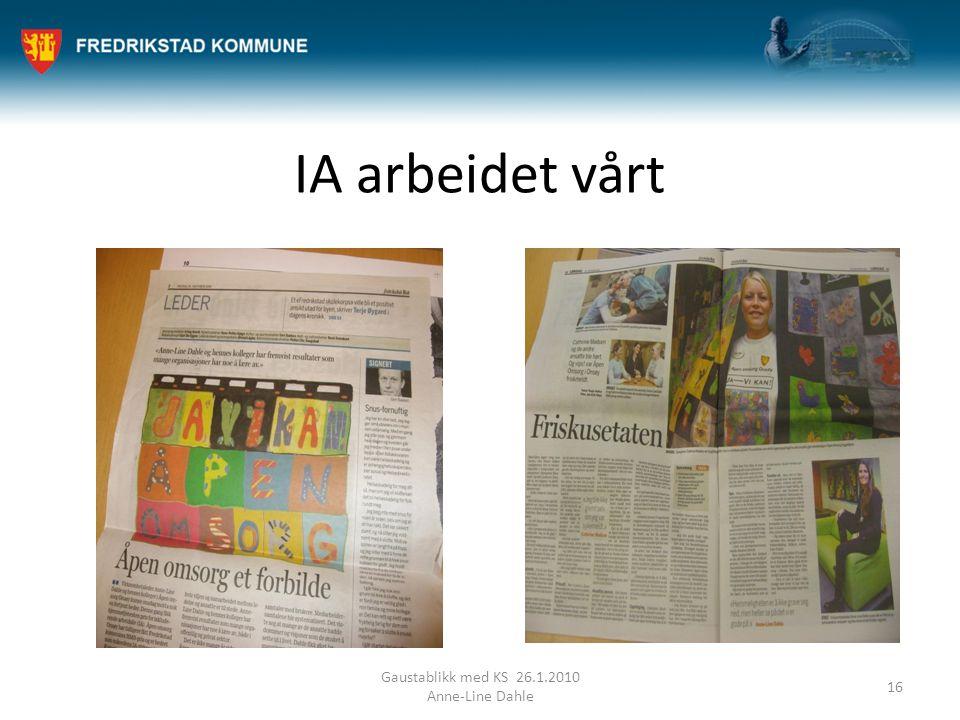 IA arbeidet vårt Gaustablikk med KS 26.1.2010 Anne-Line Dahle 16