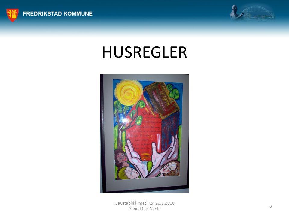 HUSREGLER Gaustablikk med KS 26.1.2010 Anne-Line Dahle 8