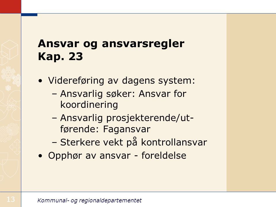 Kommunal- og regionaldepartementet 13 Ansvar og ansvarsregler Kap.