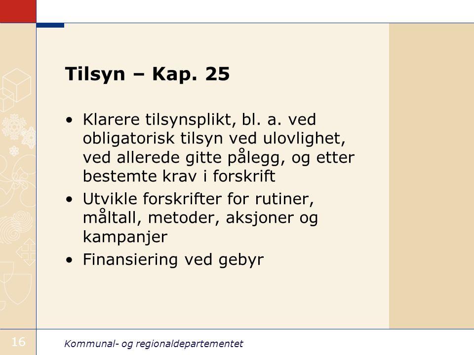 Kommunal- og regionaldepartementet 16 Tilsyn – Kap.