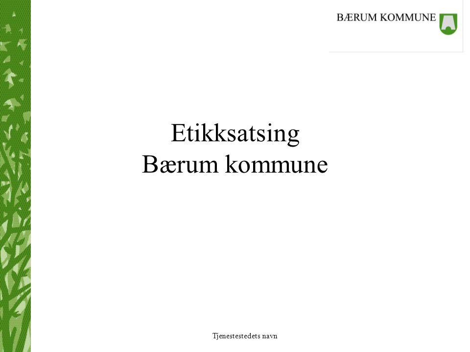 Tjenestestedets navn Etikksatsing Bærum kommune