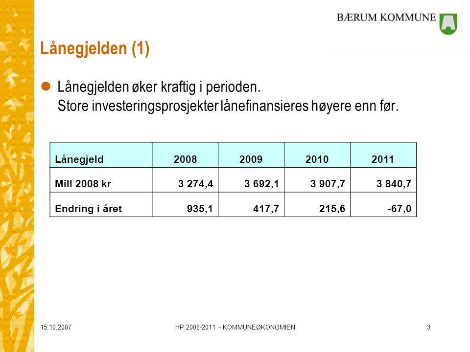 15.10.2007HP 2008-2011 - KOMMUNEØKONOMIEN3 Lånegjelden (1) lLånegjelden øker kraftig i perioden.