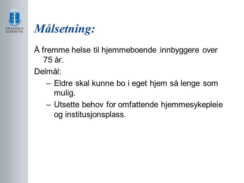 Målsetning: Å fremme helse til hjemmeboende innbyggere over 75 år.