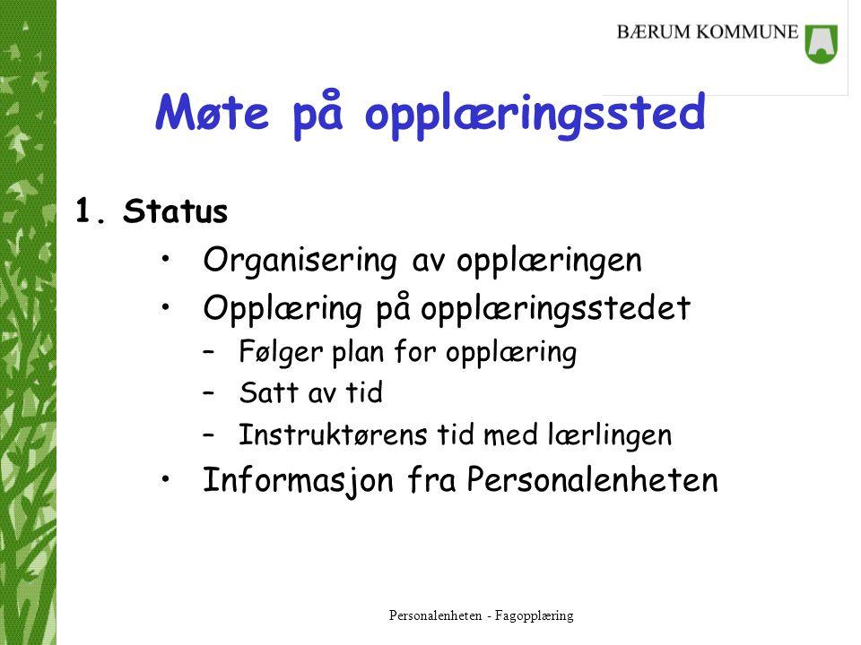 Personalenheten - Fagopplæring Møte på opplæringssted 2a.