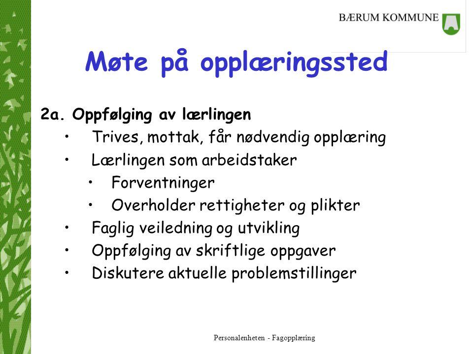 Personalenheten - Fagopplæring Møte på opplæringssted 2b.