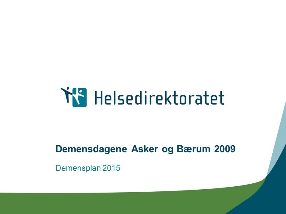 Demensdagene Asker og Bærum 2009 Demensplan 2015