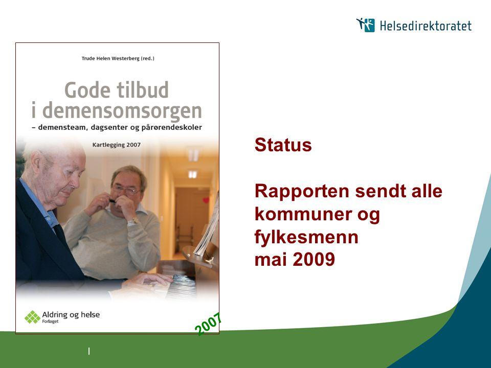 | Status Rapporten sendt alle kommuner og fylkesmenn mai 2009 2007