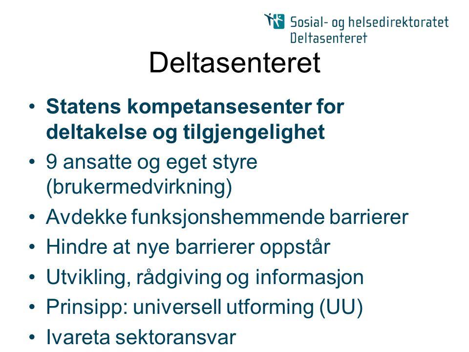 Statens kompetansesenter for deltakelse og tilgjengelighet 9 ansatte og eget styre (brukermedvirkning) Avdekke funksjonshemmende barrierer Hindre at n