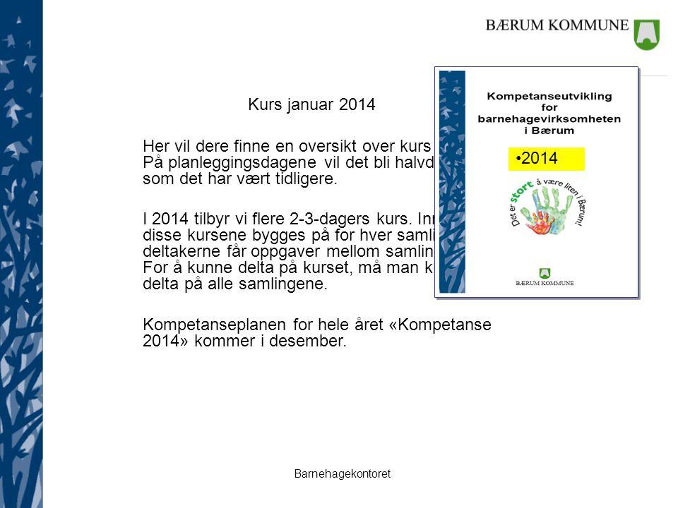 Barnehagekontoret Kurs januar 2014 Her vil dere finne en oversikt over kurs i januar.