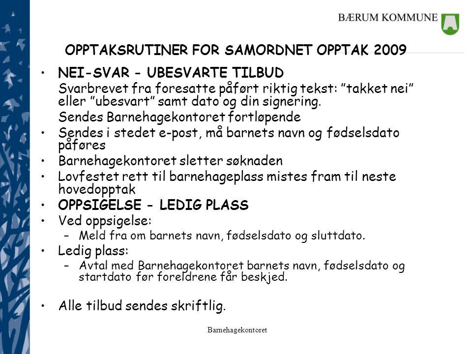 """Barnehagekontoret OPPTAKSRUTINER FOR SAMORDNET OPPTAK 2009 NEI-SVAR - UBESVARTE TILBUD Svarbrevet fra foresatte påført riktig tekst: """"takket nei"""" elle"""