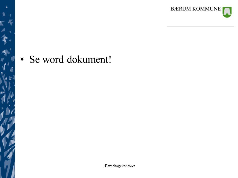 Barnehagekontoret Se word dokument!
