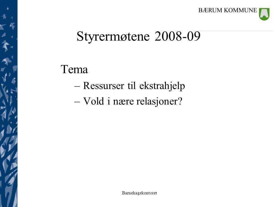 Barnehagekontoret Styrermøtene 2008-09 Tema –Ressurser til ekstrahjelp –Vold i nære relasjoner?