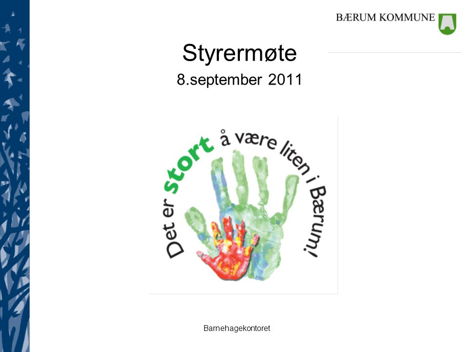 Barnehagekontoret Styrermøte 8.september 2011