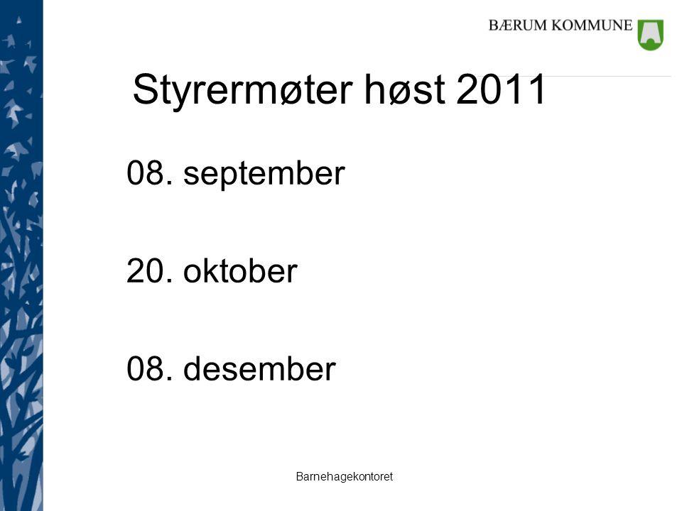 Barnehagekontoret Styrermøter høst 2011 08. september 20. oktober 08. desember