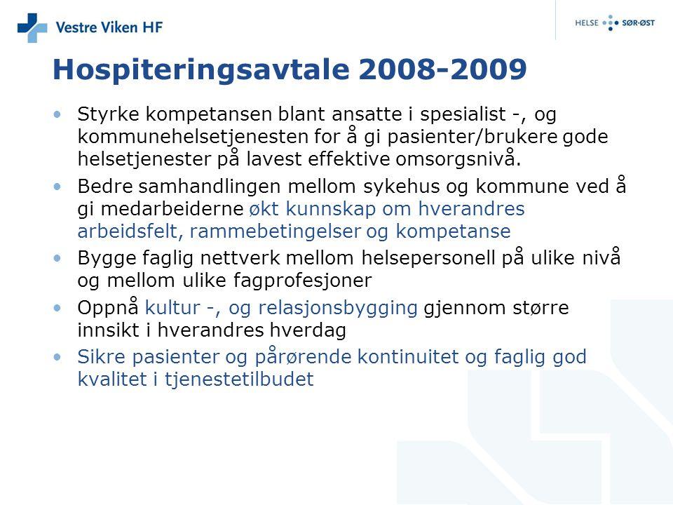 Hospiteringsavtale 2008-2009 Styrke kompetansen blant ansatte i spesialist -, og kommunehelsetjenesten for å gi pasienter/brukere gode helsetjenester