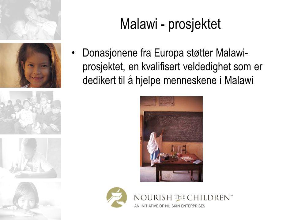 Malawi - prosjektet Donasjonene fra Europa støtter Malawi- prosjektet, en kvalifisert veldedighet som er dedikert til å hjelpe menneskene i Malawi