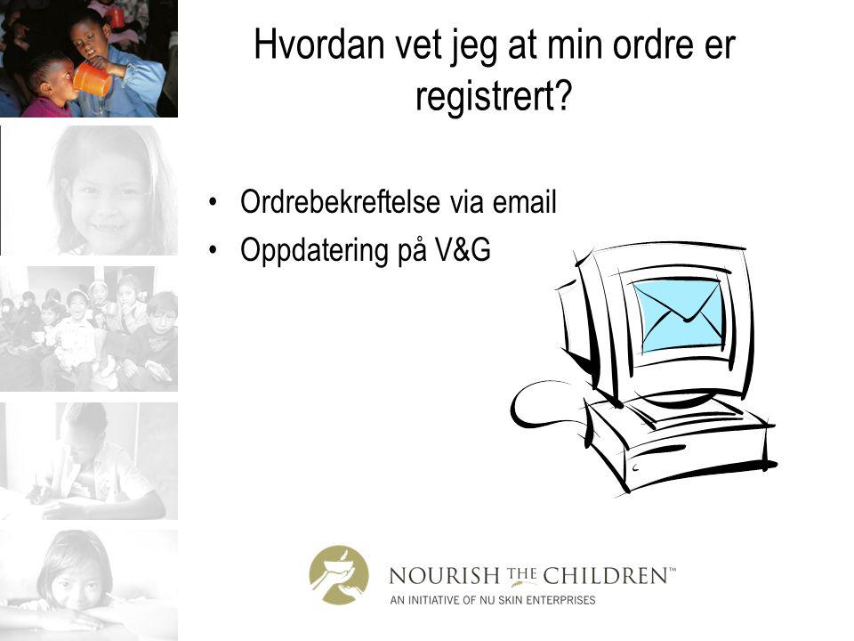 Hvordan vet jeg at min ordre er registrert? Ordrebekreftelse via email Oppdatering på V&G