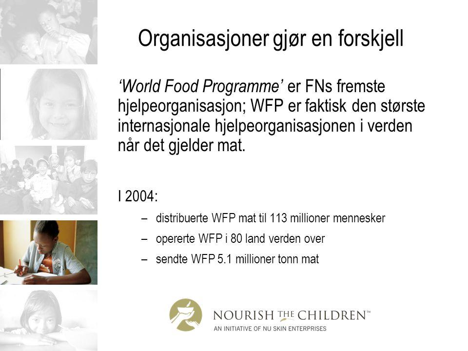 'World Food Programme' er FNs fremste hjelpeorganisasjon; WFP er faktisk den største internasjonale hjelpeorganisasjonen i verden når det gjelder mat.