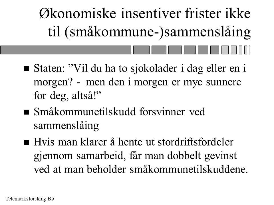 """Telemarksforsking-Bø Økonomiske insentiver frister ikke til (småkommune-)sammenslåing n Staten: """"Vil du ha to sjokolader i dag eller en i morgen? - me"""