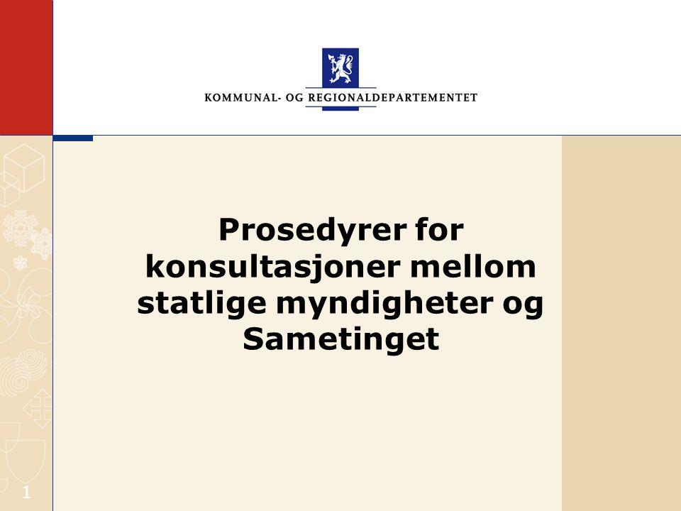 1 Prosedyrer for konsultasjoner mellom statlige myndigheter og Sametinget