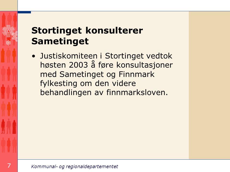 Kommunal- og regionaldepartementet 7 Stortinget konsulterer Sametinget Justiskomiteen i Stortinget vedtok høsten 2003 å føre konsultasjoner med Sameti