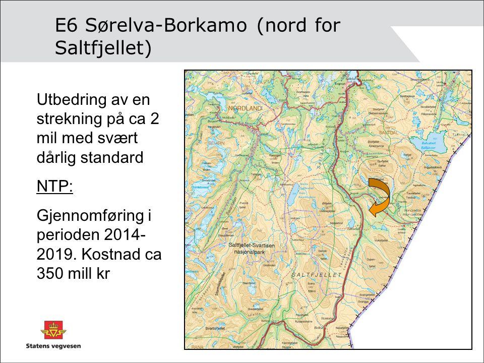 E6 Sørelva-Borkamo (nord for Saltfjellet) Utbedring av en strekning på ca 2 mil med svært dårlig standard NTP: Gjennomføring i perioden 2014- 2019. Ko