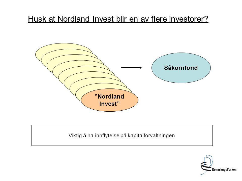 """Husk at Nordland Invest blir en av flere investorer? Såkornfond """"Nordland Invest"""" Viktig å ha innflytelse på kapitalforvaltningen"""