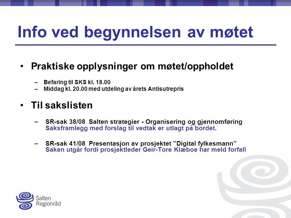 Info ved begynnelsen av møtet Praktiske opplysninger om møtet/oppholdet –Befaring til SKS kl.