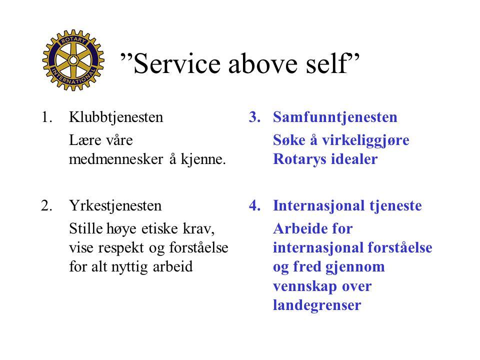 """""""Service above self"""" 1.Klubbtjenesten Lære våre medmennesker å kjenne. 2.Yrkestjenesten Stille høye etiske krav, vise respekt og forståelse for alt ny"""
