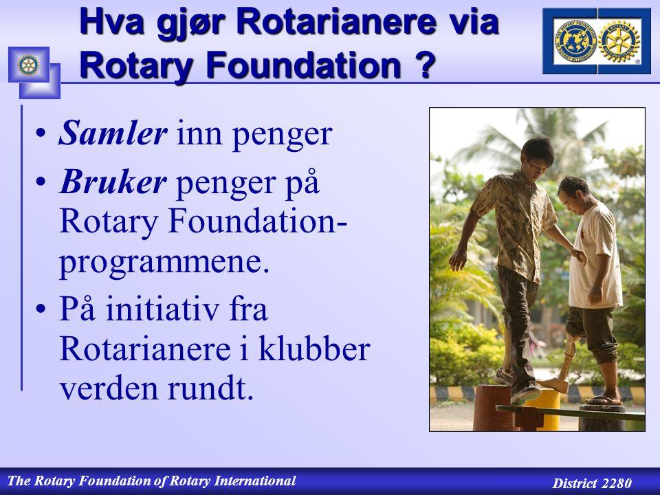 The Rotary Foundation of Rotary International District 2280 Desentralisert styring av midlene (SHARE) Distriktets bidrag går 50 % til World Fund og 50 % til District Designated Fund (DDF) Tildeling av midler fra DDF gjøres av distriktet.