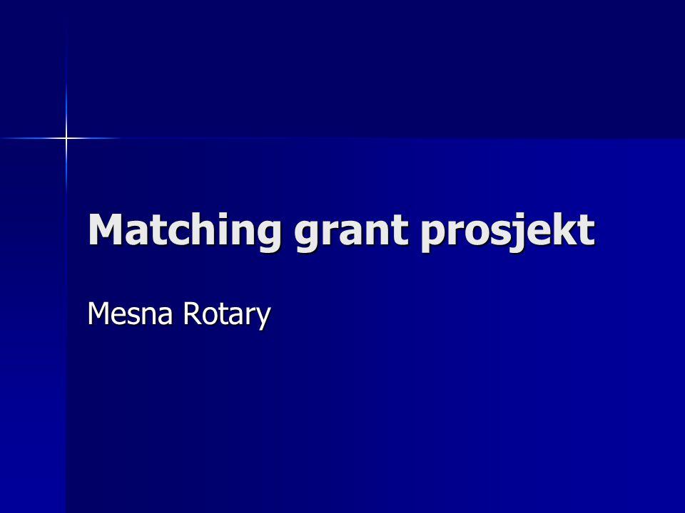 Matching grant prosjekt Mesna Rotary
