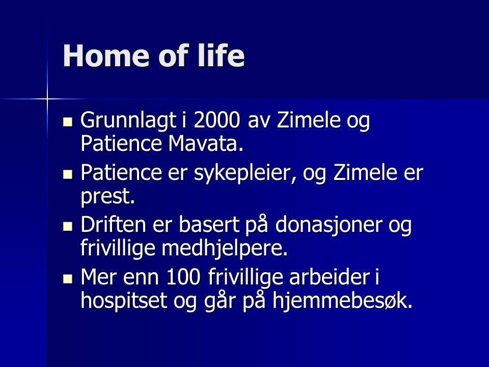 Home of life Mange av de frivillige er selv HIV-positive eller har familiemedlemmer med HIV/AIDS.