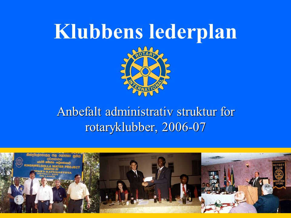 1 Klubbens lederplan Anbefalt administrativ struktur for rotaryklubber, 2006-07
