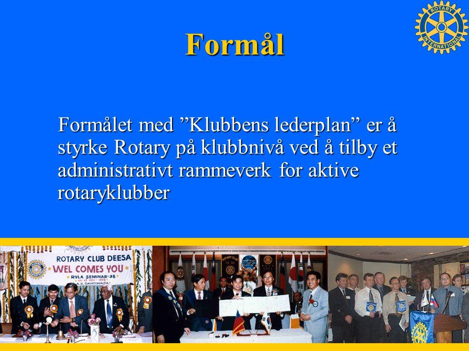 2 Formål Formålet med Klubbens lederplan er å styrke Rotary på klubbnivå ved å tilby et administrativt rammeverk for aktive rotaryklubber