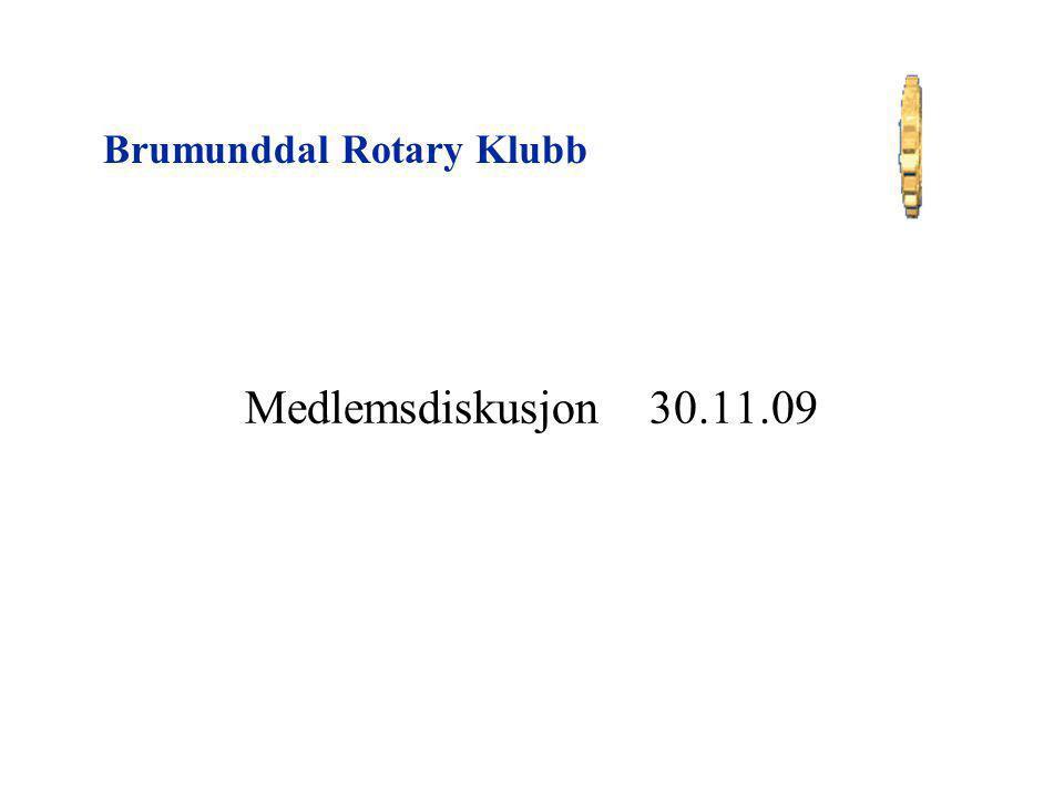 Brumunddal Rotary Klubb Medlemsdiskusjon 30.11.09