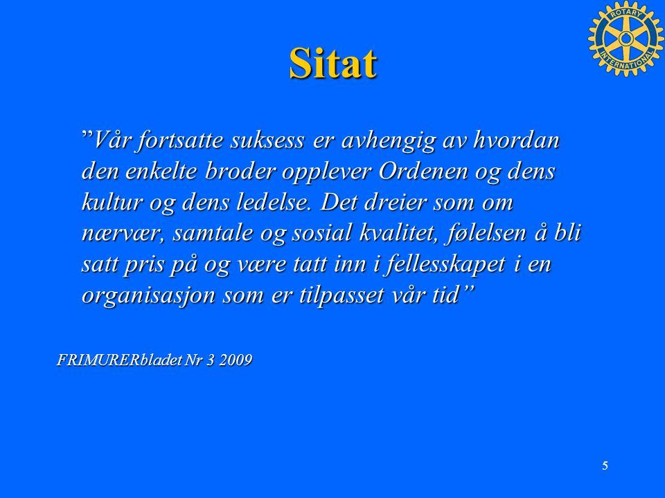 """5 Sitat """"Vår fortsatte suksess er avhengig av hvordan den enkelte broder opplever Ordenen og dens kultur og dens ledelse. Det dreier som om nærvær, sa"""