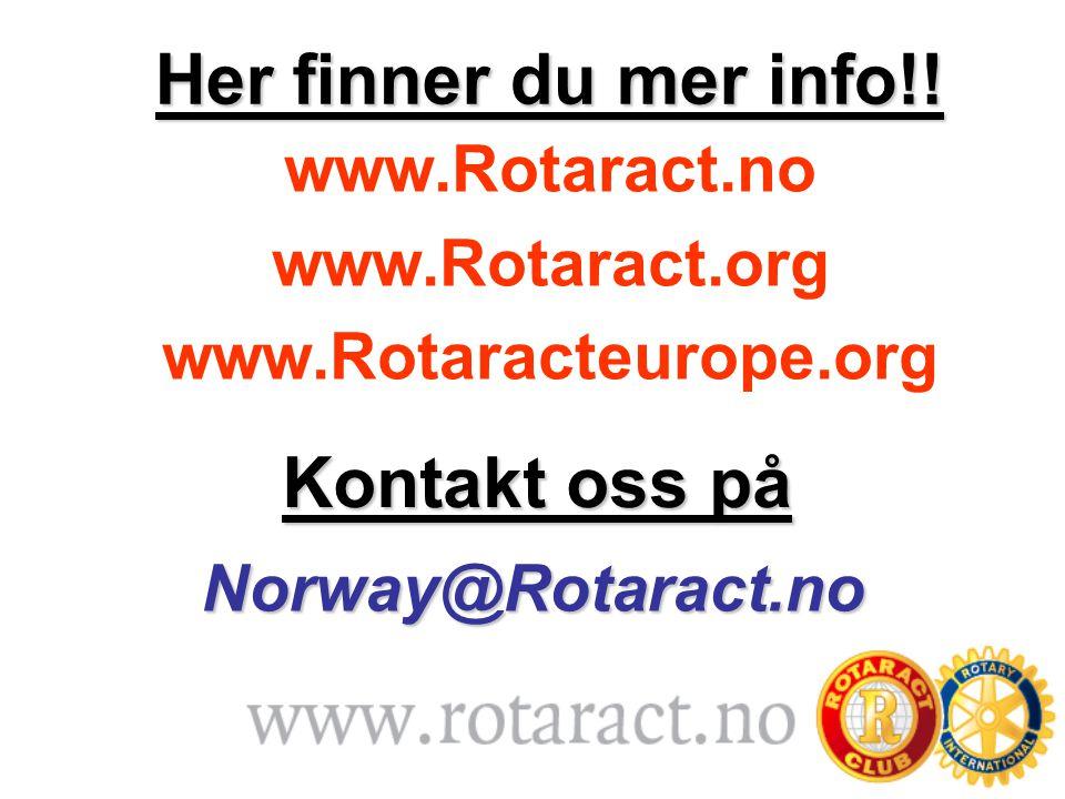 www.Rotaract.no www.Rotaract.org www.Rotaracteurope.org Her finner du mer info!! Kontakt oss på Norway@Rotaract.no