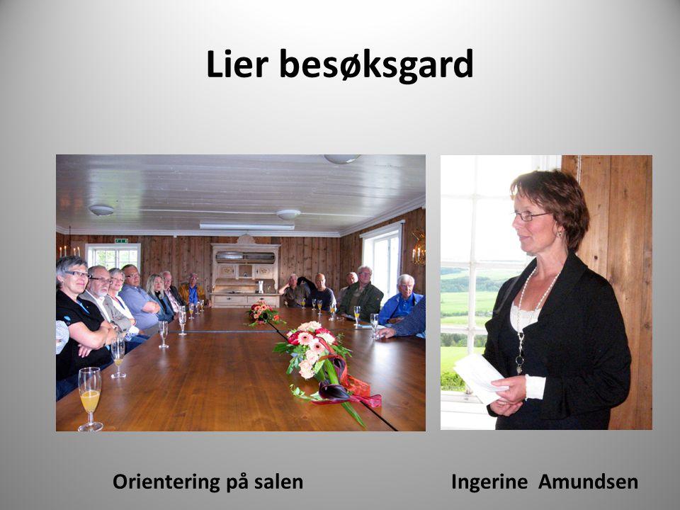 Lier besøksgard Orientering på salen Ingerine Amundsen